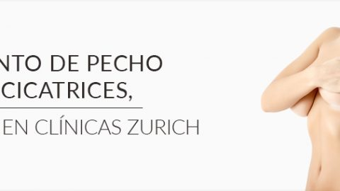 Aumento de pecho sin cicatrices, es posible en Clínicas Zurich