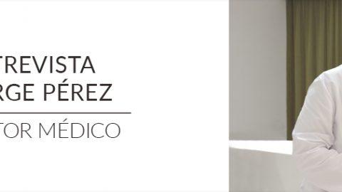 Entrevista a Jorge Pérez. Director Médico.