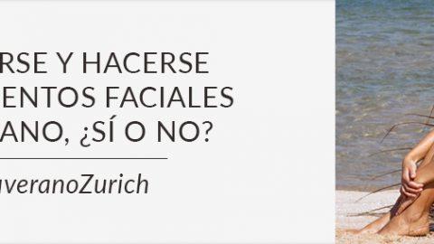 Operarse y hacerse tratamientos faciales en verano, ¿sí o no? #TuVeranoZurich