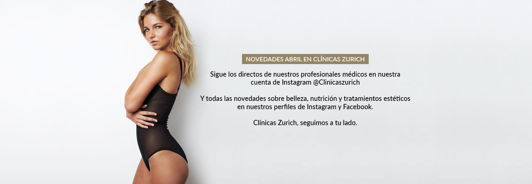 Sigue los directos de nuestros profesionales médicos en nuestra cuenta de instagram @ClinicasZurich. Y todas las novedades sobre belleza, nutrición y tratamientos estéticos en nuestros perfiles de instagram y facebook.